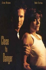 Close to Danger is the best movie in Melissa Suzanne McBride filmography.