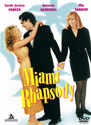 Miami Rhapsody - movie with Antonio Banderas.