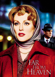 Far from Heaven - movie with Patricia Clarkson.