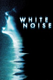 White Noise - movie with Michael Keaton.