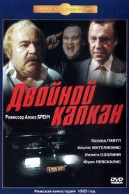 Dvoynoy kapkan is the best movie in Juris Plavins filmography.