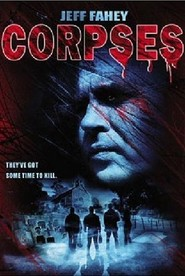 Corpses - movie with Jeff Fahey.