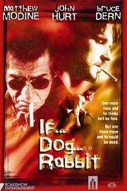 If... Dog... Rabbit... - movie with Matthew Modine.