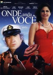 Onde Anda Voce is the best movie in Juca de Oliveira filmography.