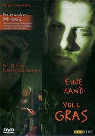 Eine Hand Voll Gras is the best movie in Ercan Durmaz filmography.