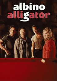 Albino Alligator is the best movie in Melinda McGraw filmography.