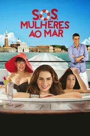 S.O.S.: Mulheres ao Mar is the best movie in Giovanna Antonelli filmography.