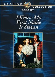 I Know My First Name Is Steven - movie with Stephen Dorff.