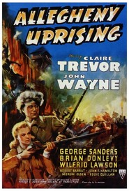 Allegheny Uprising is the best movie in George Sanders filmography.