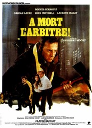 A mort l'arbitre is the best movie in Jean-Pierre Mocky filmography.
