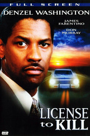 License to Kill - movie with Denzel Washington.