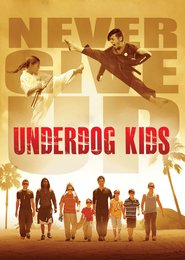 Underdog Kids is the best movie in Mirelly Taylor filmography.