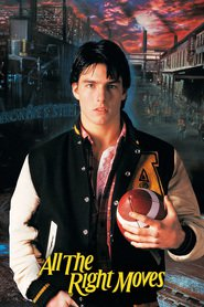 All the Right Moves is the best movie in Tom Cruise filmography.