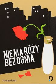 Nie ma rozy bez ognia is the best movie in Wiesław Gołas filmography.