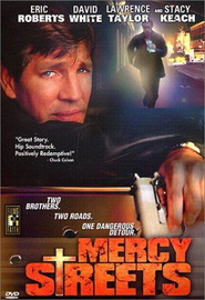 Mercy Streets - movie with Eric Roberts.