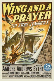 Wing and a Prayer is the best movie in Charles Bickford filmography.