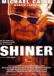 Shiner - movie with Michael Caine.