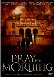 Pray for Morning is the best movie in Jessica Stroup filmography.