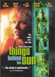 Things Behind the Sun - movie with Kim Dickens.