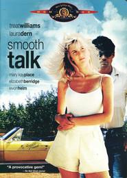 Smooth Talk is the best movie in Laura Dern filmography.