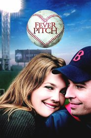 Fever Pitch - movie with Drew Barrymore.