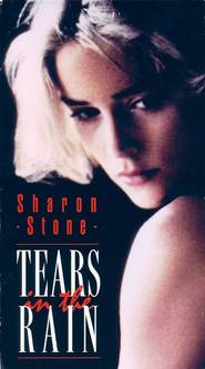 Tears in the Rain - movie with Sharon Stone.