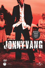 Jonny Vang - movie with Bjorn Sundquist.