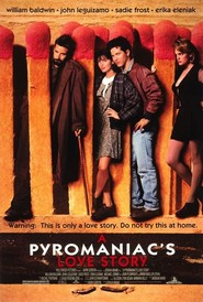 A Pyromaniac's Love Story is the best movie in John Leguizamo filmography.