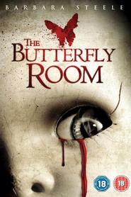 The Butterfly Room is the best movie in Ray Wise filmography.