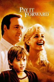 Pay It Forward - movie with Kevin Spacey.