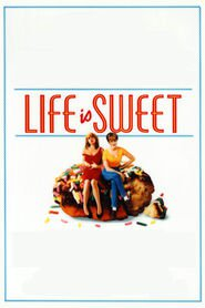 Life Is Sweet - movie with Timothy Spall.