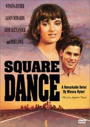 Square Dance - movie with Rob Lowe.