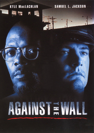 Against the Wall - movie with Samuel L. Jackson.