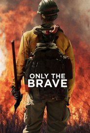Only the Brave - movie with Josh Brolin.