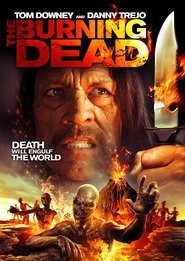 The Burning Dead - movie with Danny Trejo.