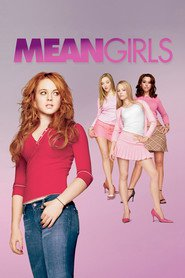 Mean Girls - movie with Lindsay Lohan.