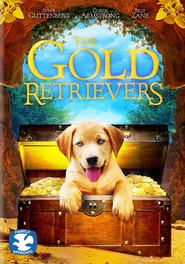 The Gold Retrievers is the best movie in Robert R. Shafer filmography.