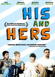 His and Hers is the best movie in Liev Schreiber filmography.