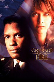 Film Courage Under Fire.