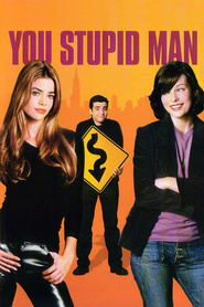 You Stupid Man - movie with Milla Jovovich.