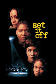 Set It Off - movie with Queen Latifah.