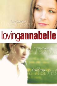 Loving Annabelle is the best movie in Wendy Schaal filmography.
