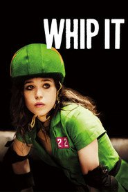 Whip It - movie with Drew Barrymore.
