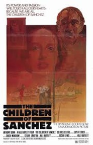 The Children of Sanchez - movie with Anthony Quinn.