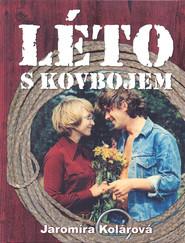 Leto s kovbojem is the best movie in Slavka Budinova filmography.