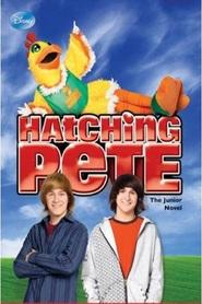 Hatching Pete is the best movie in Mitchel Musso filmography.