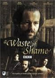A Waste of Shame: The Mystery of Shakespeare and His Sonnets - movie with Tom Hiddleston.