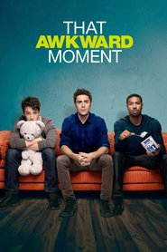That Awkward Moment is the best movie in Michael B. Jordan filmography.