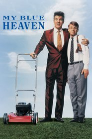 My Blue Heaven is the best movie in Steve Martin filmography.
