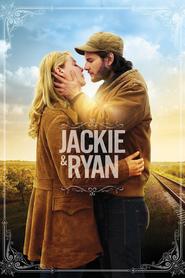 Jackie & Ryan is the best movie in Nathan Stevens filmography.